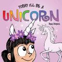Today I'll Be a Unicorn Pdf/ePub eBook