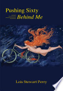 Pushing Sixty Behind Me Book PDF