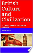 BRITISH CULTURE AND CIVILIZATION A CONCISE MANUAL FOR FOREIGN LEARNERS