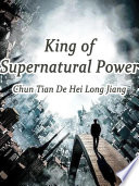 King of Supernatural Power