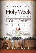 Celebrating Holy Week in a Post Holocaust World