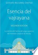Esencia del vajrayana  : La práctica del tantra del yoga supremo del mandala corporal de Heruka