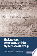 Shakespeare  Computers  and the Mystery of Authorship