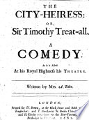 The City-Heiress: Or, Sir Timothy Treat-all. A Comedy