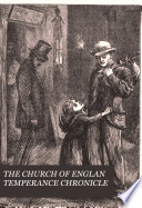 The Church of England temperance chronicle  afterw   The Temperance chronicle