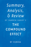 Summary, Analysis & Review of Darren Hardy's The Compound Effect by Eureka Pdf/ePub eBook