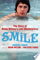 Smile  The Story of Brian Wilson s Lost Masterpiece
