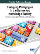Emerging Pedagogies In The Networked Knowledge Society Practices Integrating Social Media And Globalization Book PDF