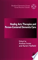 Healing Arts Therapies And Person Centred Dementia Care