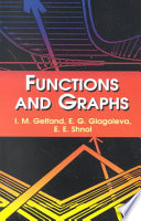 Functions and Graphs - I  M  Gelfand, E  G  Glagoleva, E  E