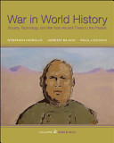 War In World History: Society, Technology, and War from Ancient Times to the Present