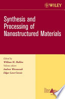 Synthesis And Processing Of Nanostructured Materials