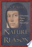 Nature as Reason, A Thomistic Theory of the Natural Law by Jean Porter PDF