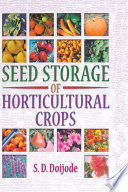 """""""Seed Storage of Horticultural Crops"""" by S.d. Doijode"""