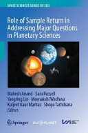 Role of Sample Return in Addressing Major Questions in Planetary Sciences