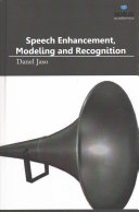 Speech Enhancement  Modeling and Recognition