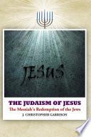 The Judaism Of Jesus