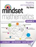 """Mindset Mathematics: Visualizing and Investigating Big Ideas, Grade 7"" by Jo Boaler, Jen Munson, Cathy Williams"