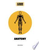 Anatomy: a Crash Course