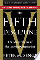 """The Fifth Discipline: The Art & Practice of The Learning Organization"" by Peter M. Senge"