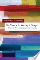 No Shame In Wesley S Gospel Book PDF