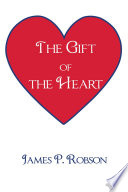 The Gift Of The Heart