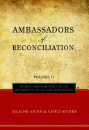 Ambassadors of Reconciliation  Diverse Christian practices of restorative justice and peacemaking