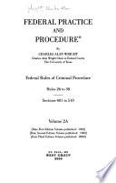 Federal Practice and Procedure: Criminal