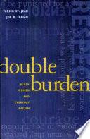 """""""Double Burden: Black Women and Everyday Racism"""" by Yanick St. Jean, Joe R. Feagin"""