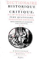 Dictionaire historique et critique. 3e ed. revue, corr. et augm. par l'auteur