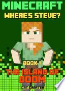Minecraft: Where's Steve? Book 1 - The Island of DOOM