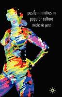 Postfemininities in Popular Culture