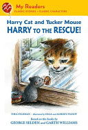 Harry Cat and Tucker Mouse: Harry to the Rescue! [Pdf/ePub] eBook