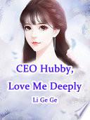CEO Hubby  Love Me Deeply