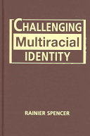 Challenging Multiracial Identity Book