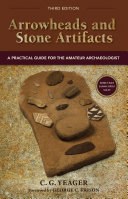 Arrowheads and Stone Artifacts, Third Edition