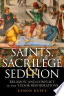 Saints  Sacrilege and Sedition