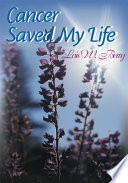 Cancer Saved My Life