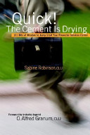 Quick! the Cement Is Drying ebook