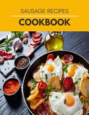 Sausage Recipes Cookbook Book PDF