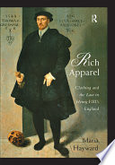 Rich Apparel  : Clothing and the Law in Henry VIII's England