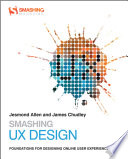 """Smashing UX Design: Foundations for Designing Online User Experiences"" by Jesmond J. Allen, James J. Chudley"