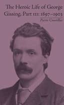 The Heroic Life of George Gissing  Part III