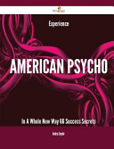 Experience American Psycho in a Whole New Way   66 Success Secrets Book