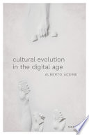 """Cultural Evolution in the Digital Age"" by Alberto Acerbi"