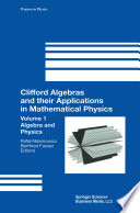 Clifford Algebras and their Applications in Mathematical Physics Book
