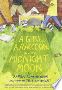 A Girl  a Raccoon  and the Midnight Moon