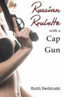 Pdf Russian Roulette With a Cap Gun