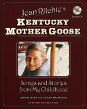 Book cover for Jean Ritchie's Kentucky Mother Goose : songs and stories from my childhood