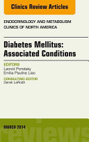 Diabetes Mellitus: Associated Conditions, An Issue of Endocrinology and Metabolism Clinics of North America,